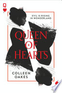 Queen of Hearts (Queen of Hearts, Book 1) by Colleen Oakes