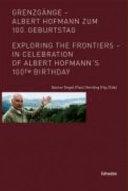 Grenzg  nge   Albert Hofmann zum 100  Geburtstag