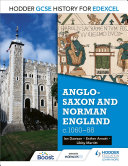 Hodder GCSE History for Edexcel  Anglo Saxon and Norman England  c1060   88