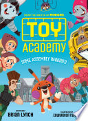 Toy Academy  Some Assembly Required  Toy Academy  1