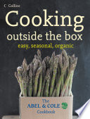 Cooking Outside the Box  The Abel and Cole Seasonal  Organic Cookbook