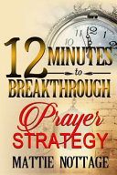 12 Minutes to Breakthrough Prayer Strategy