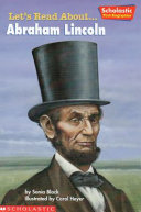 Let's read about-- Abraham Lincoln