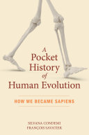 A pocket history of human evolution : how we became sapiens /