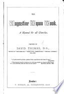 The Augustine Hymn Book  A Hymnal for All Churches  Compiled by D  Thomas  Etc