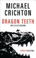 Dragon Teeth – Wie alles begann