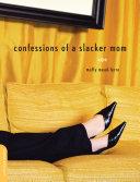 Confessions of a Slacker Mom