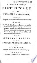 A Compendious Dictionary Of The French Language Chiefly Designed To Teach The Pronunciation Of It Etc