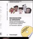Riconoscere le emozioni  Canzoni psicoterapeutiche ed esercizi di consapevolezza in psicoterapia cognitiva  Con CD