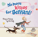 No More Kisses for Bernard