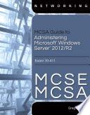 MCSA Guide to Administering Microsoft Windows Server 2012 R2  Exam 70 411