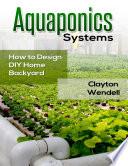 Aquaponics Systems  How to Design DIY Home Backyard Aquaponics