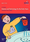 Science and Technology for the Early Years (2nd Edition) - Purposeful Play Activities