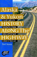 Alaska and Yukon History Along the Highway