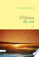 L Opium du ciel