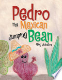PEDRO THE MEXICAN JUMPING BEAN