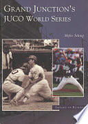 Grand Junction s Juco World Series