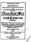 Völliges Alter der Jugend oder Christliche Leichpredig [on Wisdom iv. 7-11], bey ... Leich-Begängnuss dess ... Herrn J. F. Kaplirs von Lulewitz,&c