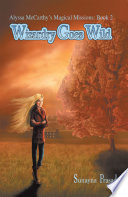Alyssa Mccarthy s Magical Missions  Book 2  Wizardry Goes Wild