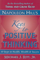 Napoleon Hill s Keys to Positive Thinking