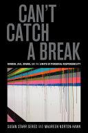 Can't Catch a Break