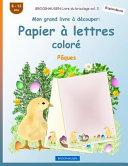 Brockhausen Livre Du Bricolage Vol  3   Mon Grand Livre    D  couper   Papier    Lettres Color
