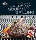 Napoleon s Everyday Gourmet Grilling