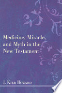 Medicine Miracle And Myth In The New Testament