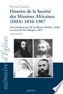Histoire de la Société des missions africaines (SMA) 1856-1907
