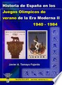 Historia de Espa  a en los Juegos Ol  mpicos de verano de la Era Moderna II  1940 1984
