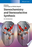 Stereochemistry And Stereoselective Synthesis book