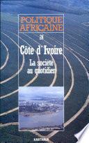 Politique Africaine 24 Cote d'Ivoire La Societe au Quotidien