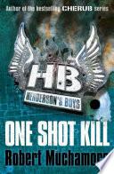 Henderson s Boys  One Shot Kill