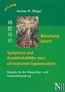 Bianzheng-lunzhi - Symptome und Krankheitsbilder nach chinesischen Typenmustern