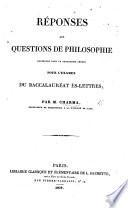R  ponses aux questions de philosophie contenues dans le programme adopt   pour l examen du baccalaur  at   s lettres
