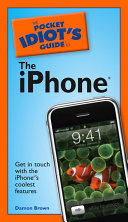 The Pocket Idiot's Guide to the IPhone