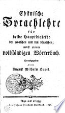 Ehstnische Sprachlehre für beide Hauptdialekte den revalschen und den dôrptschen