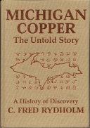 Michigan Copper, the Untold Story