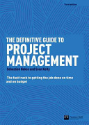 The Definitive Guide To Project Management : every time, you need to...