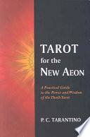 Tarot for the New Aeon New Aeon Delivers Practical Guidance From The Powerful