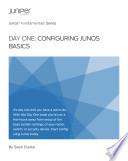 Day One Configuring Junos Basics