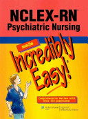 NCLEX RN Psychiatric Nursing Made Incredibly Easy