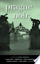 Prague Noir Superior Entry In Akashic S Noir Series