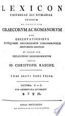 Lexicon Universae Rei Numariae Veterum Et Praecipuie Gracorum Et Romanorum ... : ...