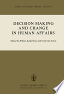 Decision Making and Change in Human Affairs