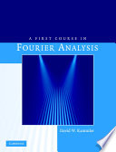 A First Course in Fourier Analysis