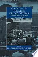 Reassessing the Nuremberg Military Tribunals