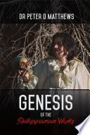 Genesis of the Shakespearean Works
