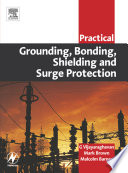 Practical Grounding  Bonding  Shielding and Surge Protection