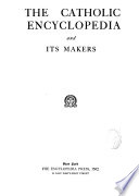 The Catholic Encyclopedia and Its Makers